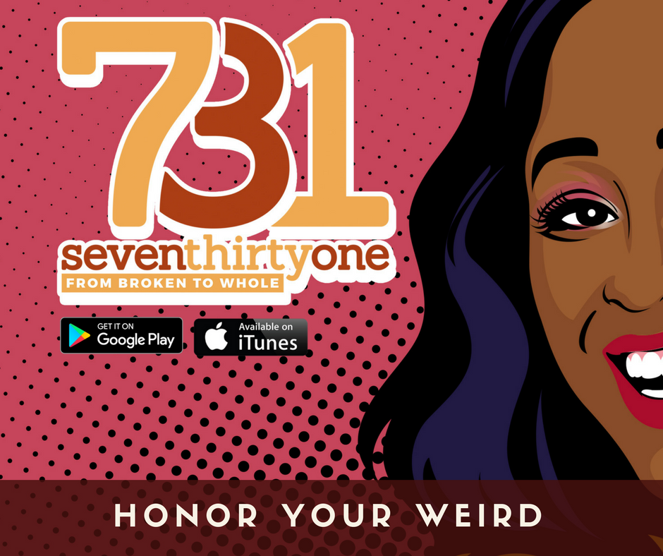 Honor Your Weird – Seven Thirty One